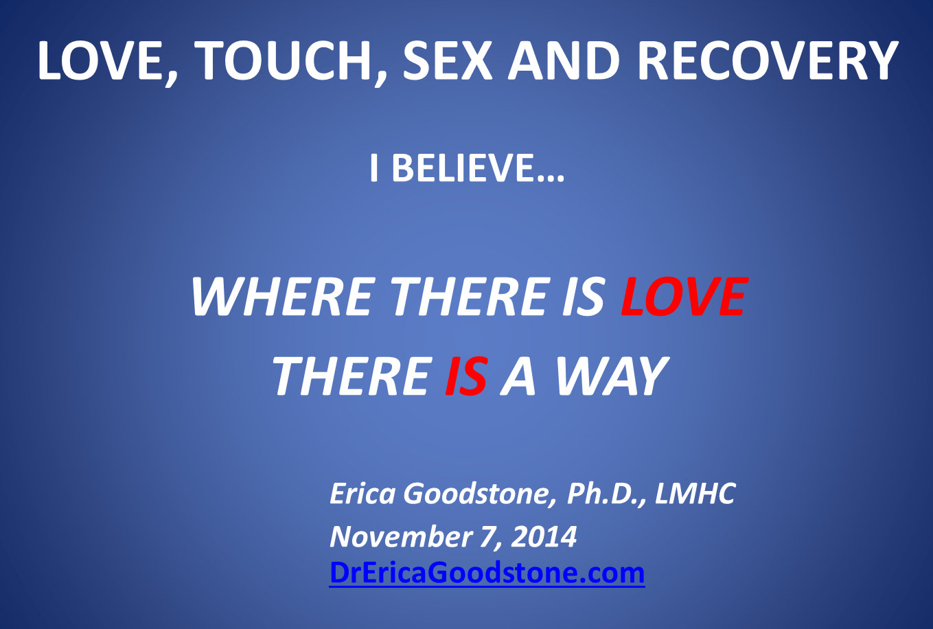 Love, Touch, Sex and Recovery