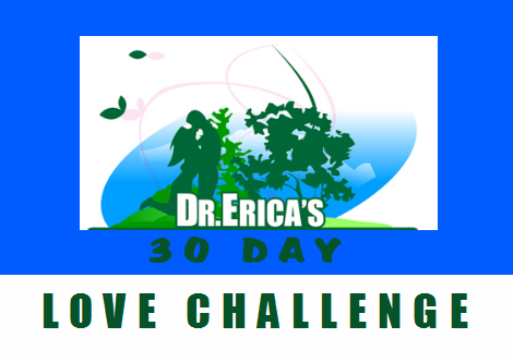 Dr. Erica's 30 Day Love Challenge