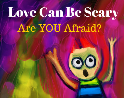 Love Can Be Scary