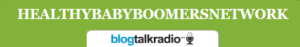 Healthy Baby Boomers Network Blog Talk Radio Show