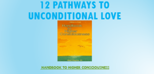 12 Pathways To Unconditional Love