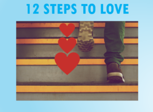 12 Steps To Love