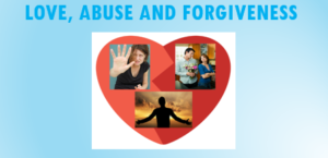Love, Abuse And Forgiveness
